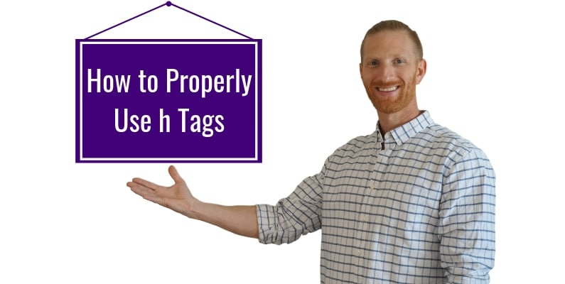 How To Properly Use H Tags